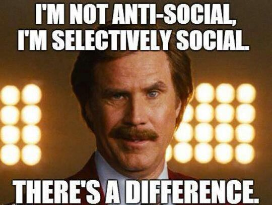 I'm not anti social I'm selectively social Good Afternoon Meme