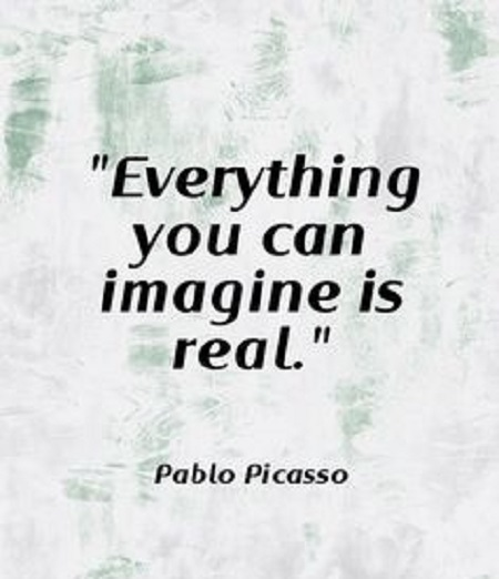 Imagination Quotes everything you can imagine is real.