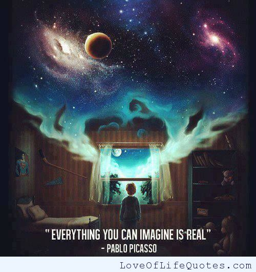Imagination Quotes everything you can imagine is real