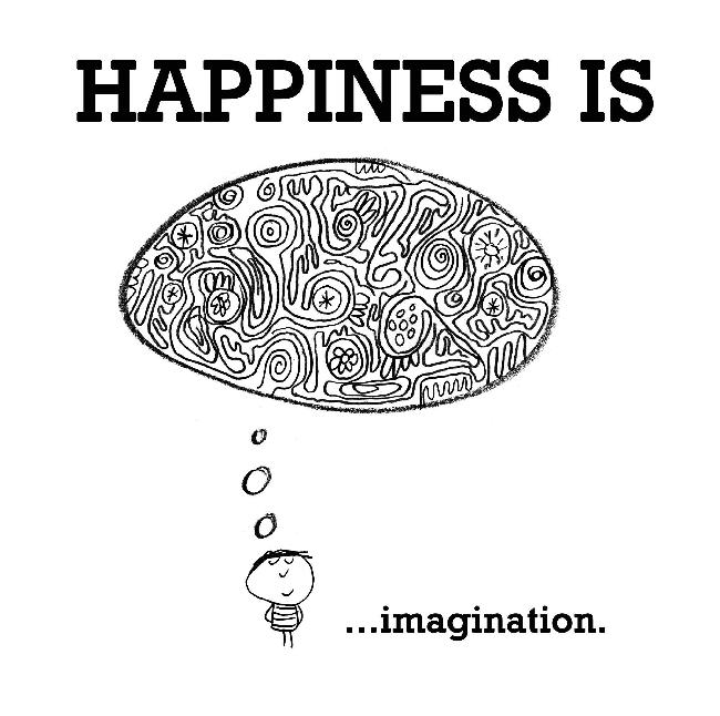 Imagination Quotes happiness is imagination