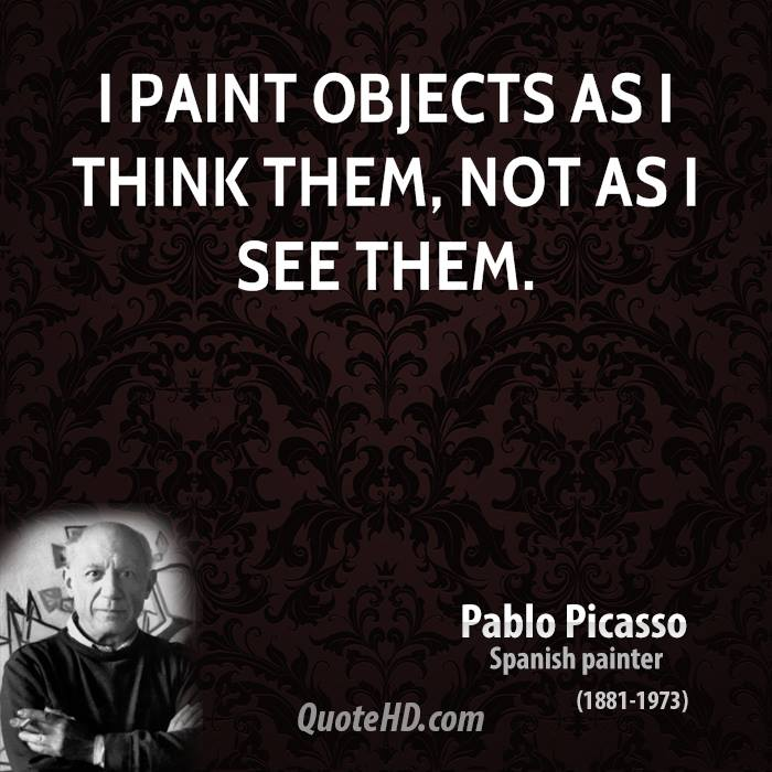 Imagination Quotes i paint objects as i think them not as i see them