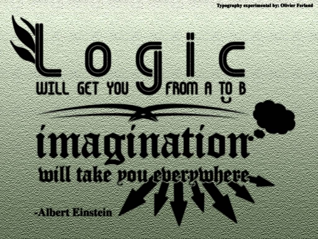 Imagination Quotes logic will get you from a to b imagination will take you every where