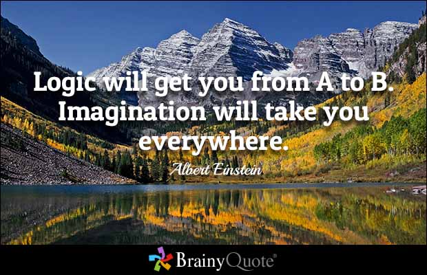Imagination Quotes Logic Will Get You From A To B