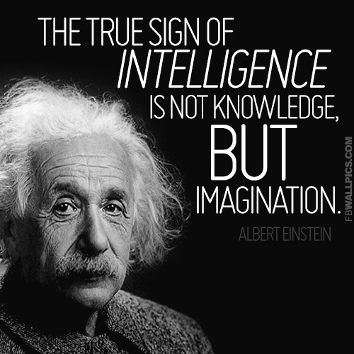 Imagination Quotes the true sign of intelligence is not knowledge but imagination,