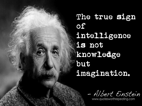 Imagination Quotes the true sign of intelligence is not knowledge but imagination.