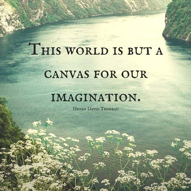 Imagination Quotes this world is but a canvas for our imagination