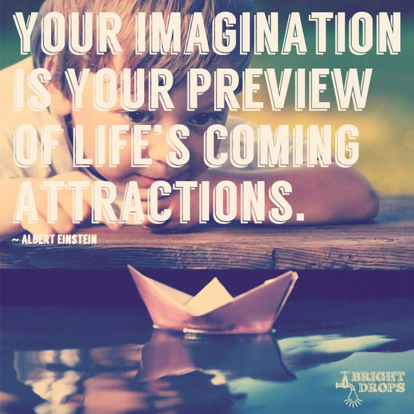 Imagination Quotes your imagination is your preview of life's coming attractions