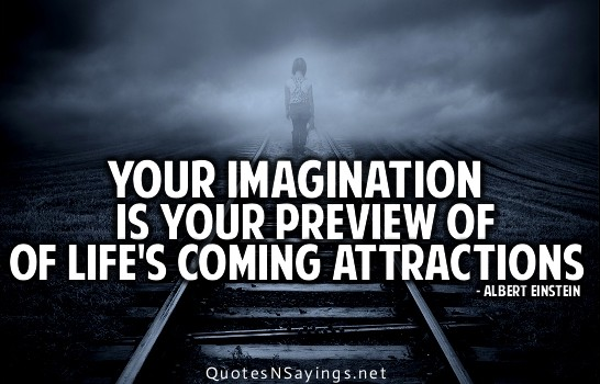 Imagination Quotes your imagination is your preview of of life's coming attractions
