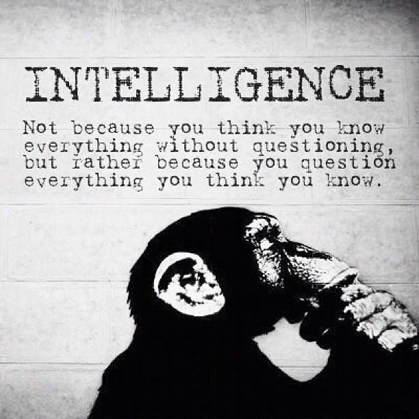 You Think You Know Everything Quotes: Intelligence Sayings Intelligence Not Because You Think