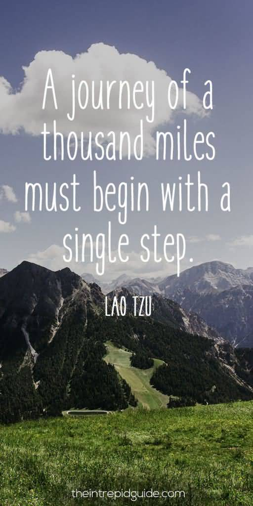 Interesting sayings a journey of thousand miles must begin with a single step