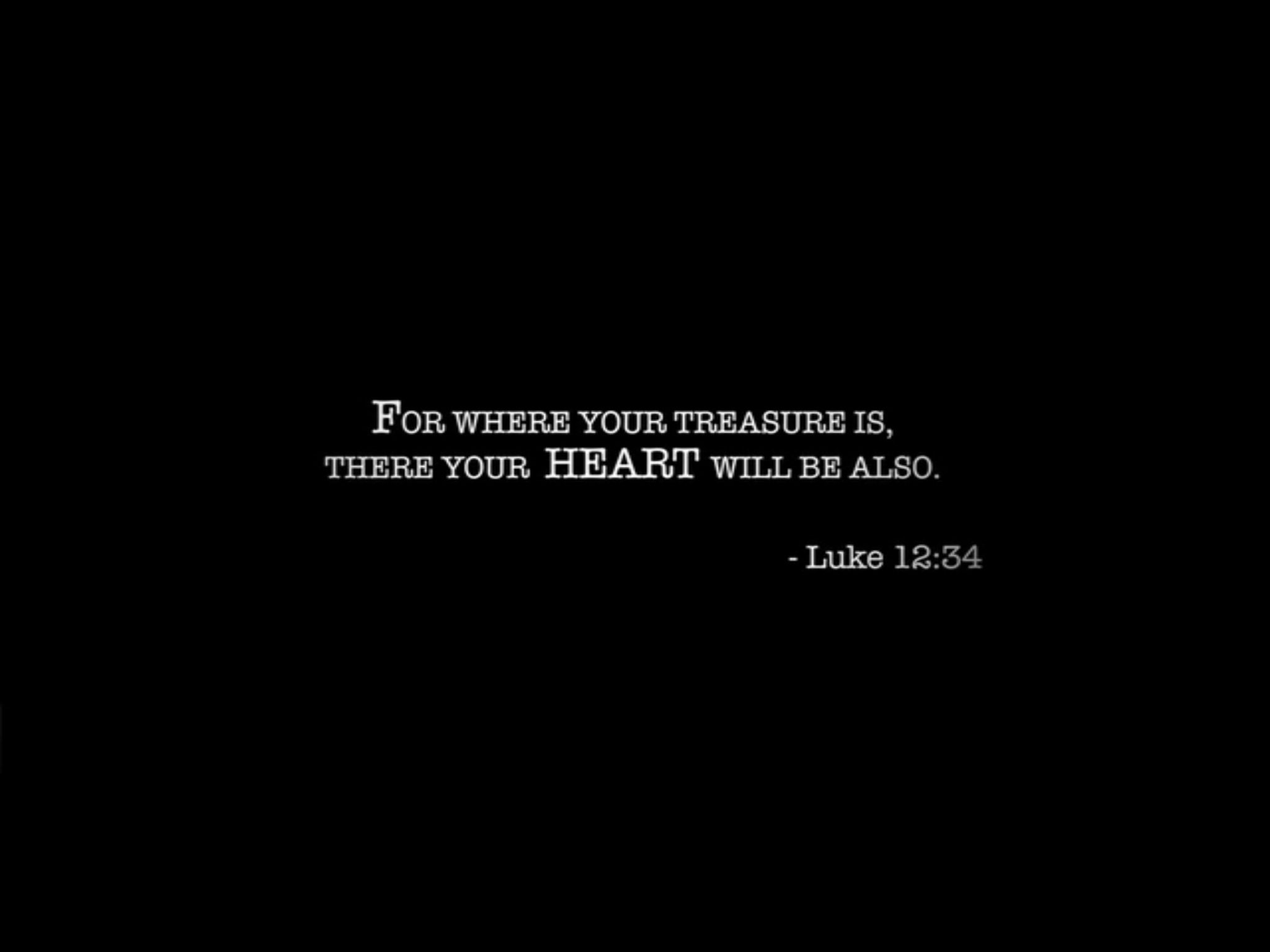 Interesting sayings for where your treasure is there your heart will be also