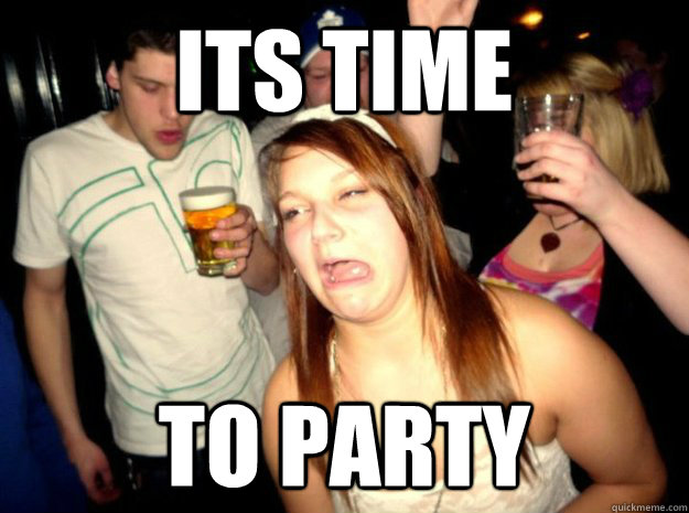 Its time to party Meme