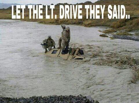 Let the lt. drive they said Army Memes