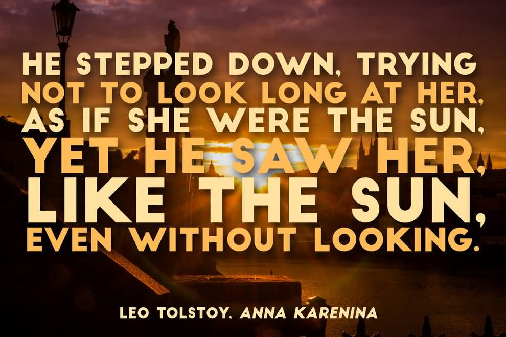 Literary Quotes he stepped down trying not to look long at her as