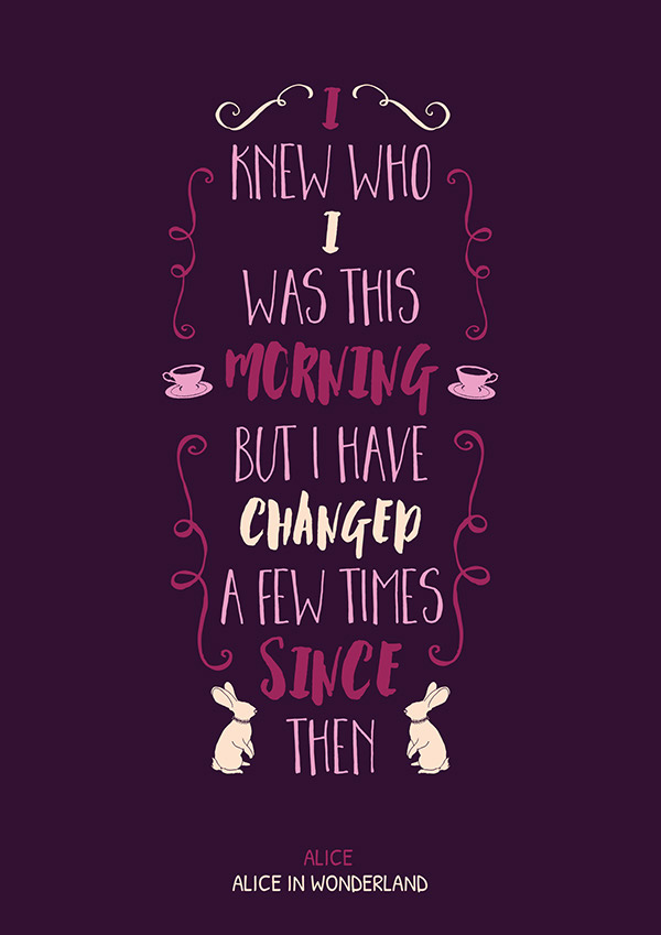 Literary Quotes i knew who i was this morning but i have changed