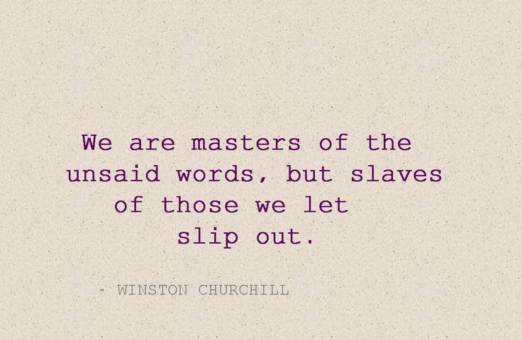 Literary Quotes we are masters of the unsaid words but slaves of those we let slip out