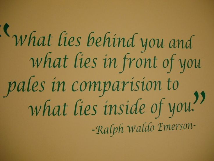 Literary Quotes what lies behind you and what lies in front of you pales in comparison to what lies inside of you