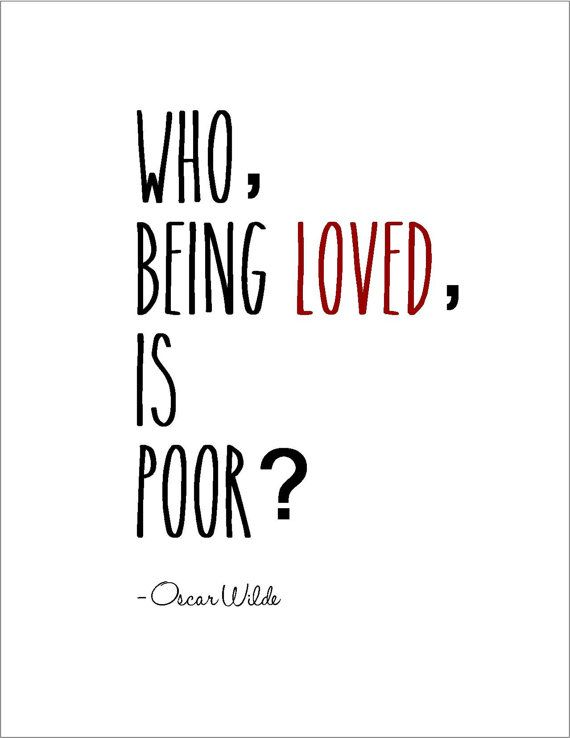 Literary Quotes who being loved is poor