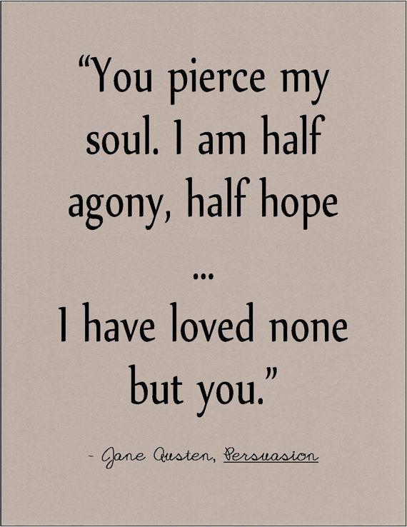 Literary Quotes you pierce my soul i am half agony half hope