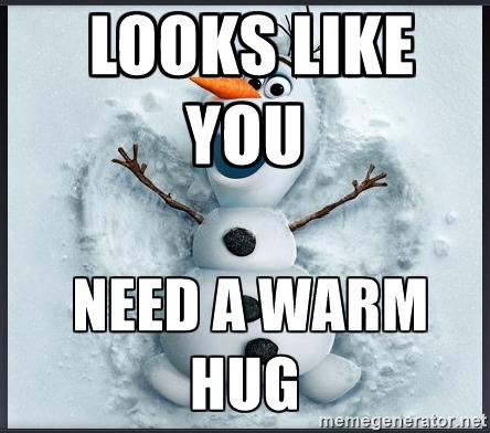 Looks like you need a warm hug Hug Memes