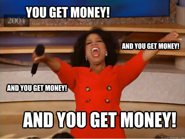 Money Memes You get money and you get money