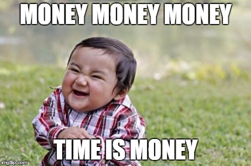 Money Memes money money money time is money