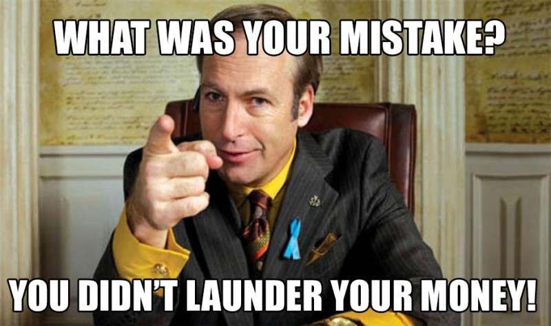 Money Memes what was your mistake you don't launder your money