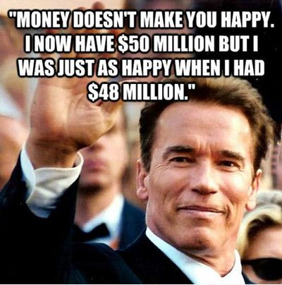 Money doesn't make you happy i now have Money Memes