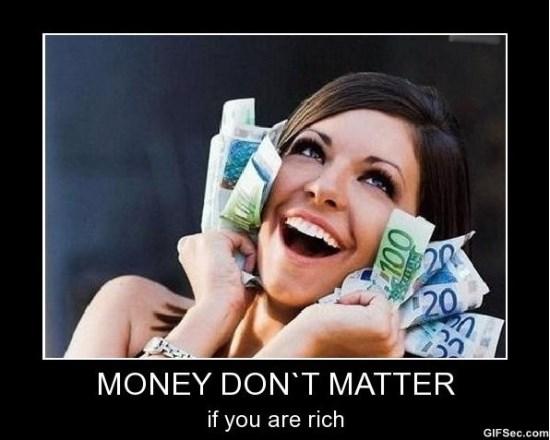 Money don't matter Money Memes