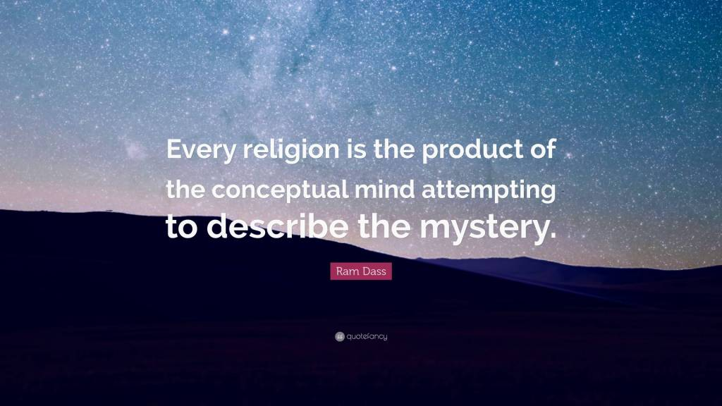 Mystery Quotes every religion is the product of the conceptual mind