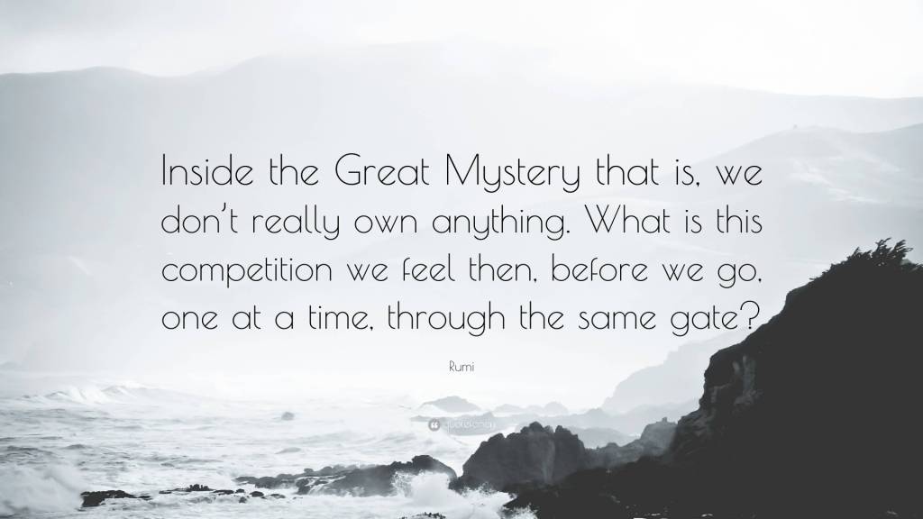 Mystery Quotes inside the great mystery that is we don't