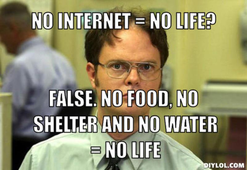 No Internet = No Life Internet Meme