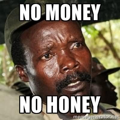 No Money No honey Money Memes