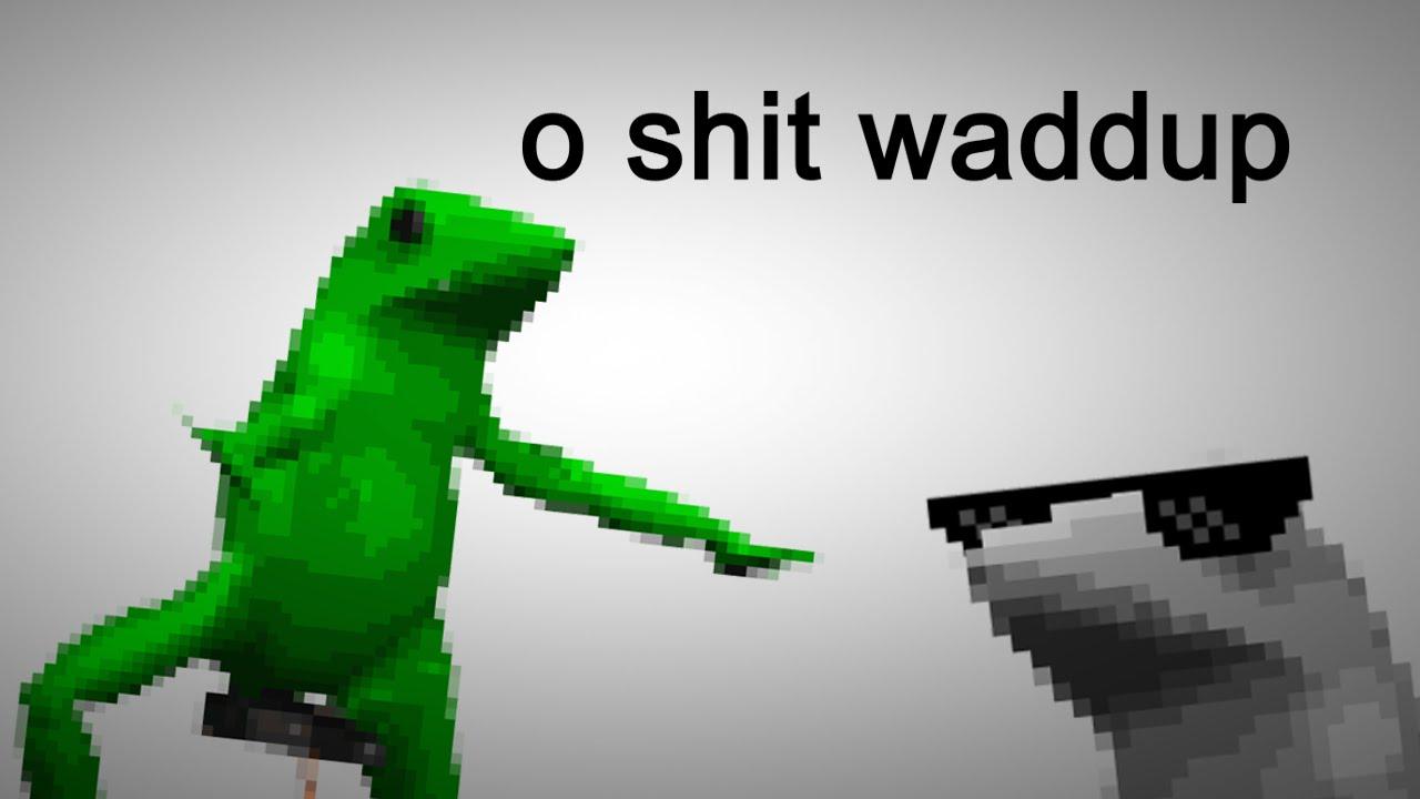 O Shit Waddup Dat Boi Memes