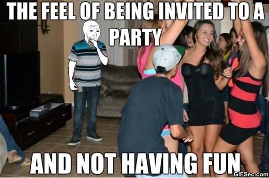 Party Meme The feel of being invited to a party And not having fun