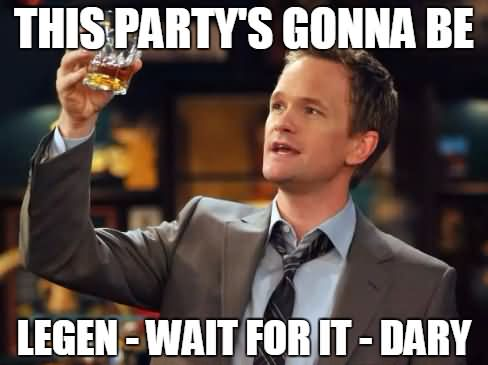 Party Memes this party is gonna be legen