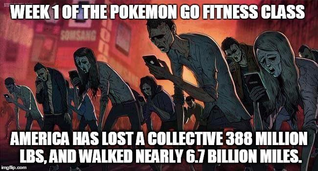 Pokemon Go Meme Week 1 Of The Pokemon Go Fitness Class America Has