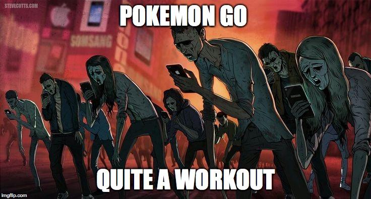 Pokemon Go Quite A Workout Pokemon Go Meme