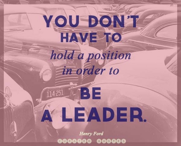 Position Sayings you don't have to hold a position in order to be a leader