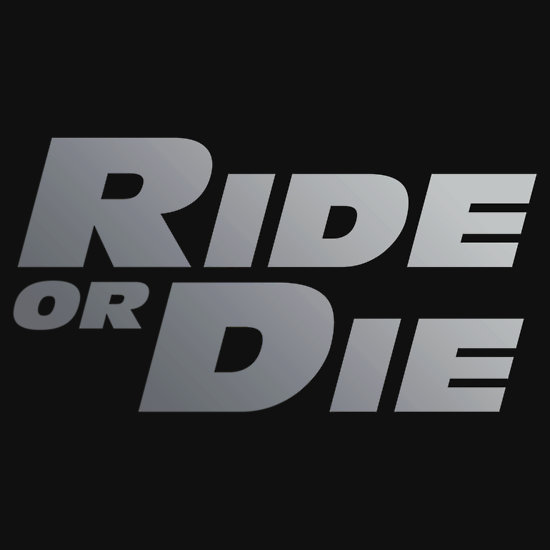 Ride Or Die Quotes 2