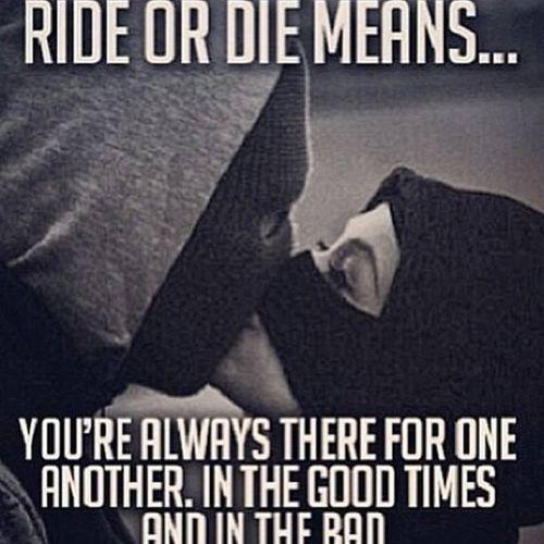 Ride or Die Quotes ride or die means