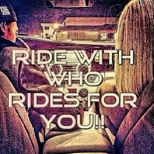 Ride or Die Quotes ride with who rides for you