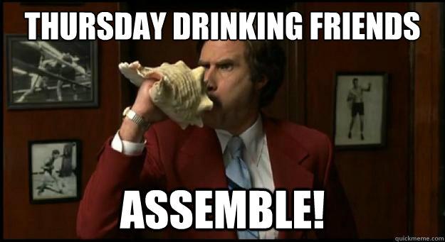 Sad Memes Thursday drinking friends assemble