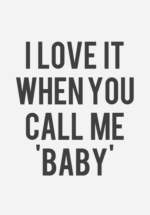 Sex Quotes i love it when you call me baby