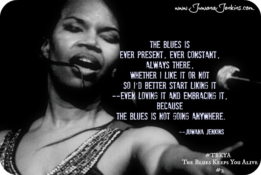 Singer Quotes the blues is ever present