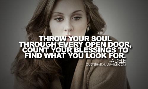 Singer Quotes throw your soul through every open door