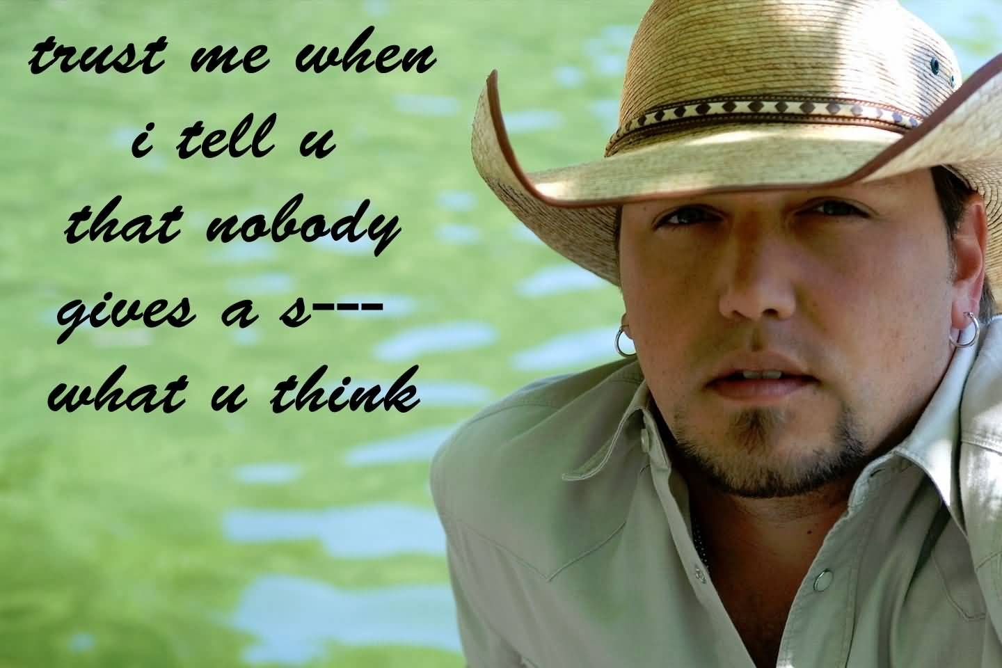 Singer Quotes trust me when i tell u that nobody