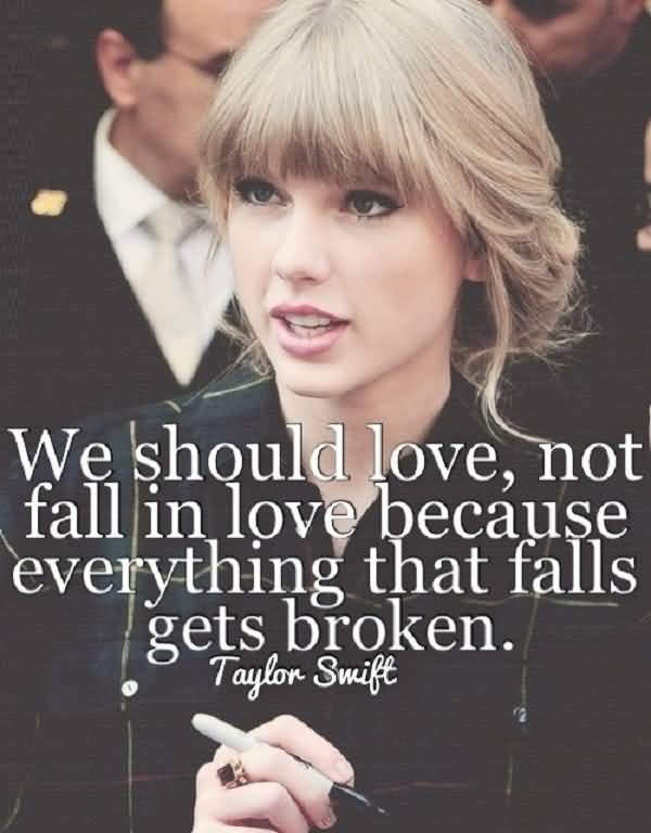Singer Quotes we should love not fall in love