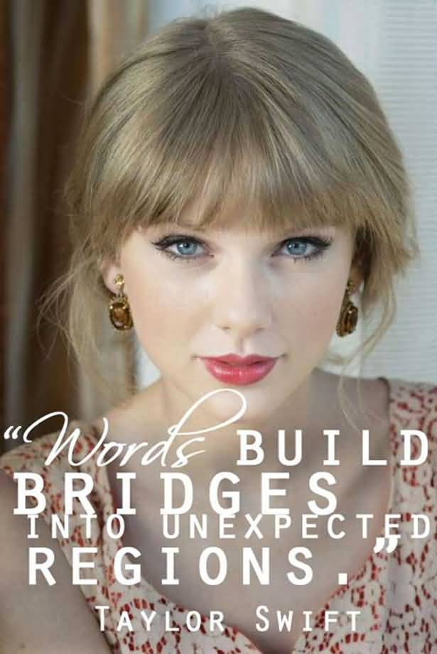 Singer Quotes words build bridges into unexpected