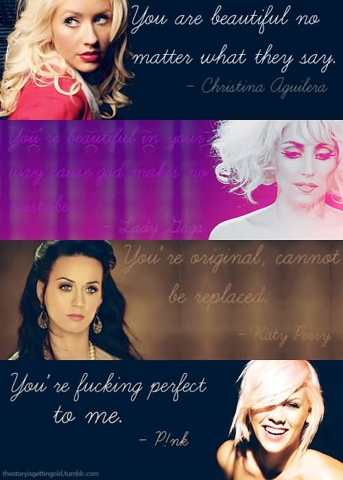 Singer Quotes you are beautiful no matter what they say